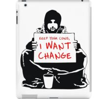 Begging For Change iPad Case/Skin