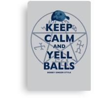 Keep Calm..... Balls! Canvas Print