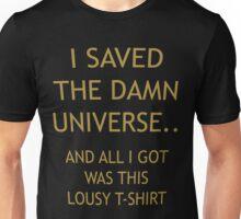 I SAVED THE DAMN UNIVERSE Unisex T-Shirt