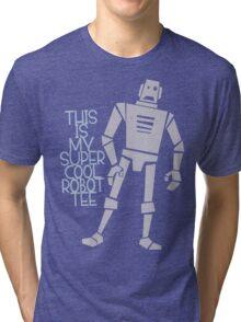 My Super Cool Robot Tee Tri-blend T-Shirt