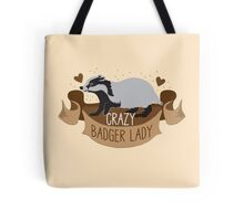 Crazy Badger Lady banner Tote Bag
