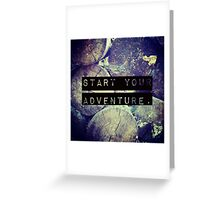 Start Your Adventure Greeting Card