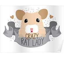 Crazy Rat Lady banner with white/tan rat Poster