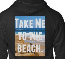 Take Me To The Beach Zipped Hoodie
