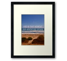 And In That Moment, Our Adventure Began Framed Print
