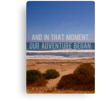 And In That Moment, Our Adventure Began Canvas Print