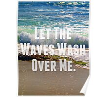 Let The Waves Wash Over Me Poster