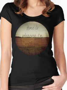 Home Is Wherever I'm With You Women's Fitted Scoop T-Shirt