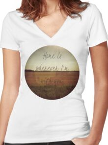 Home Is Wherever I'm With You Women's Fitted V-Neck T-Shirt