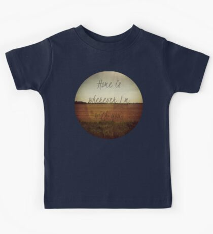 Home Is Wherever I'm With You Kids Tee