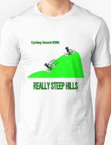 Cycling Hazards - Really Steep Hills T-Shirt