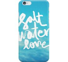 Salt Water Love – Photography and Typography iPhone Case/Skin