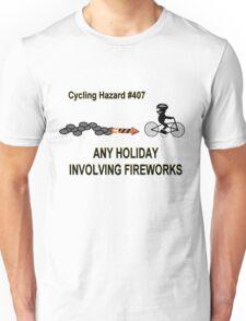 Cycling Hazards - Holidays Involving Fireworks Unisex T-Shirt