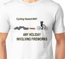 Cycling Hazards - Holidays Involving Fireworks Unisex T-Shirt