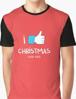 i like Christmas (with you) Graphic T-Shirt