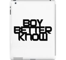 Boy Better Know - Black, Middle Placement iPad Case/Skin