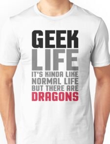 Geek Life Funny Quote Unisex T-Shirt