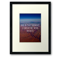 And In That Moment, I Swear We Were Infinite Framed Print