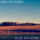 And In That Moment, We Left With The Wind by Josrick