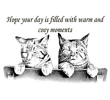 I Hope Your Day Is Filled With Warm and Cosy Moments Photographic Print
