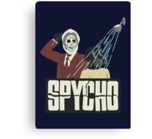 Spycho Canvas Print