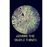 Admire The Simple Things Photographic Print