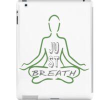 Sukasana Or Easy Pose: Just Breath Yoga Mantra iPad Case/Skin