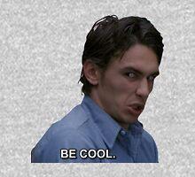 BE COOL.  T-Shirt