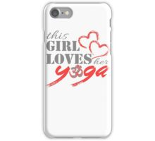 This Girl Loves her YOGA iPhone Case/Skin