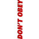iPhone Case - DONT OBEY by fenjay