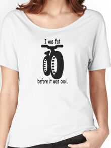 I was fat before it was cool. Women's Relaxed Fit T-Shirt