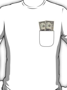 pocket dollars T-Shirt
