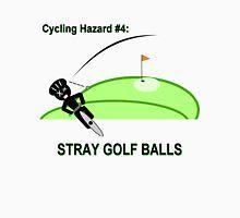 Cycling Hazards - Stray Golf Balls Unisex T-Shirt