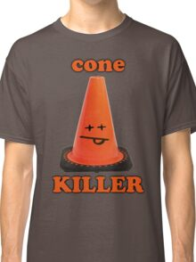Cone killer  Classic T-Shirt
