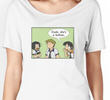 RAIN - Dude, she's a lesbian Women's Relaxed Fit T-Shirt