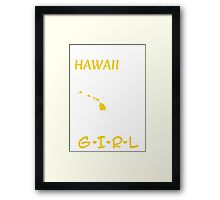You Can Take This Girl Out Of Hawaii But You Can't Take Hawaii Out Of This Girl - Tshirts & Accessories Framed Print