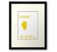 You Can Take This Girl Out Of Illinois But You Can't Take Illinois Out Of This Girl - Tshirts & Accessories Framed Print