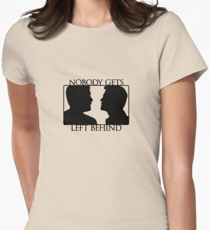 Nobody Gets Left Behind Womens Fitted T-Shirt