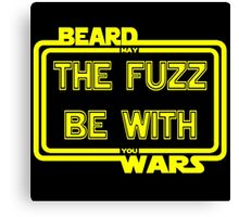 Beard Wars May The Fuzz Be With You Men's Funny Beard Sci-fi T-shirt. Canvas Print