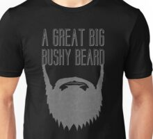A Great Big Bushy Beard! Unisex T-Shirt
