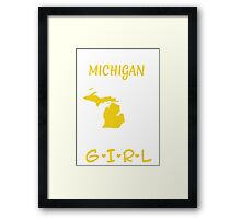 You Can Take This Girl Out Of Michigan But You Can't Take Michigan Out Of This Girl - Tshirts & Accessories Framed Print