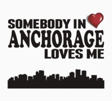 Somebody In Anchorage Loves Me One Piece - Short Sleeve