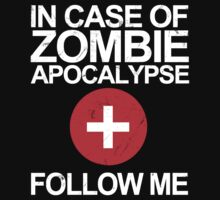 In Case Of Zombie Apocalypse [WHITE TEXT] by Styl0