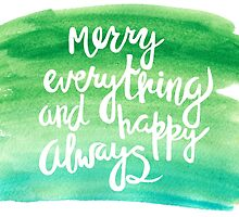 Merry everything and happy always | watercolor | lettering | quote by likorbut