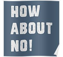 How about no! Poster