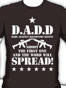D.A.D.D T-Shirt