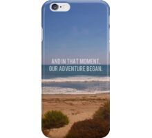 And In That Moment, Our Adventure Began iPhone Case/Skin