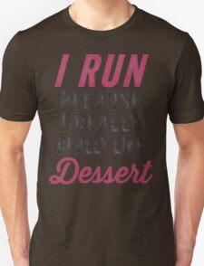 I run because I really really like dessert - T-shirts & Hoodies T-Shirt