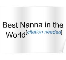 Best Nanna in the World - Citation Needed! Poster