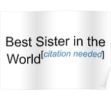 Best Sister in the World - Citation Needed! Poster